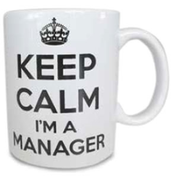 Keep calm I'm a Manager